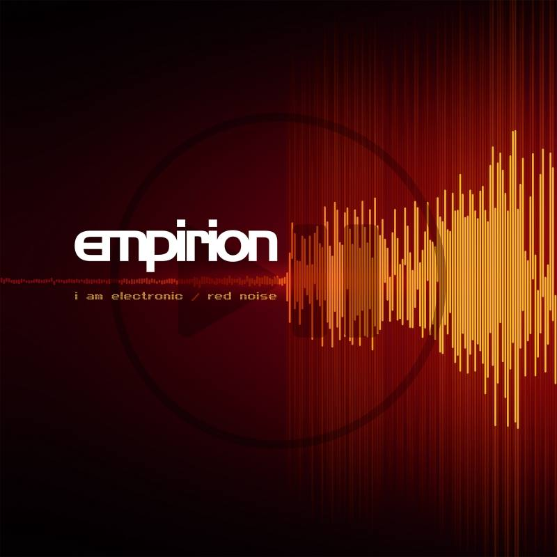 NEWS First new Empirion material in almost a decade - I Am Electronic / Red Noise (12'/CD)
