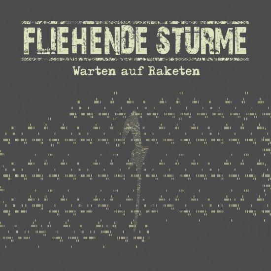 12/07/2011 : FLIEHENDE STUERME - Warten Auf Raketen