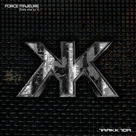 28/07/2011 : TRAKKTOR - Force Majeure