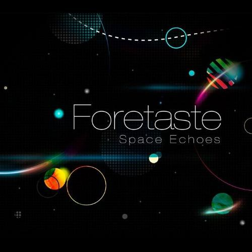 11/12/2016 : FORETASTE - Space Echoes