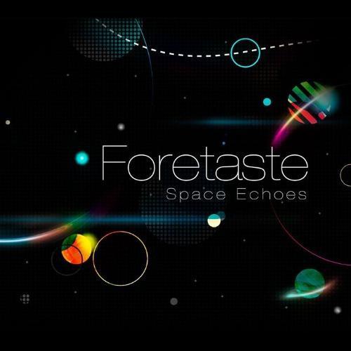 11/12/2016 : FORETASTE - Space Echoes