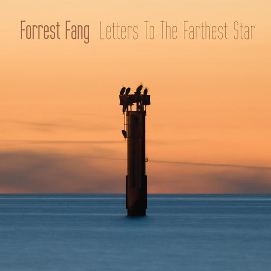 20/04/2015 : FORREST FANG - Letters To The Farthest Star