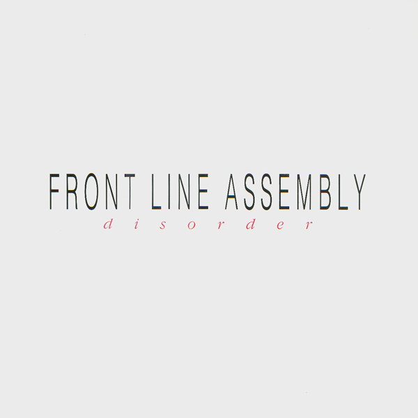 NEWS This month it is 33 years ago Front Line Assembly released their EP Disorder!