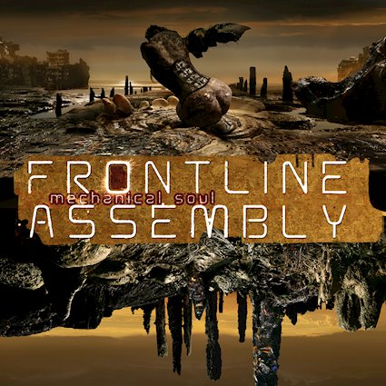 17/01/2021 : FRONT LINE ASSEMBLY - Mechanical Soul