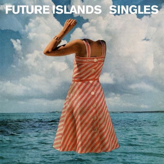 09/11/2014 : FUTURE ISLANDS - Singles
