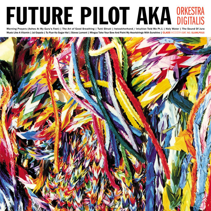 19/10/2019 : FUTURE PILOT AKA - Orkestra Digitalis