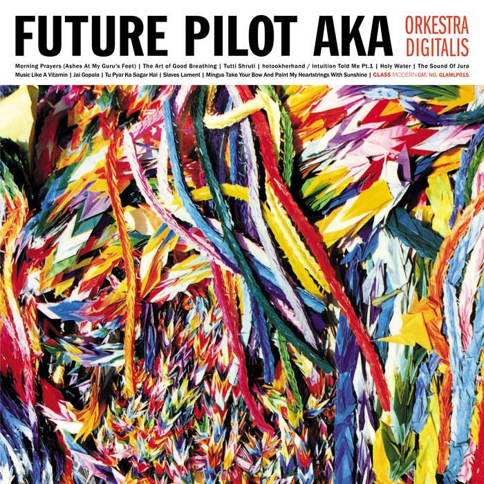 19/10/2019 : FUTURE PILOT AKA - Orkestra Digitalis