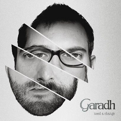 06/12/2015 : GARADH - Need A Change