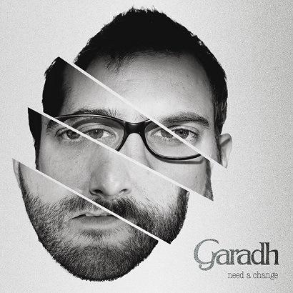 06/12/2015 : GARADH - Need A Change