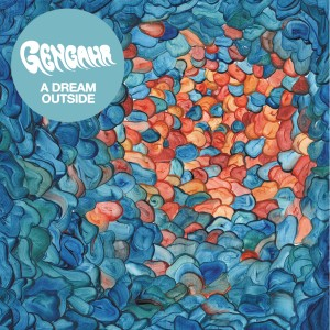 22/06/2015 : GENGAHR - A Dream Outside