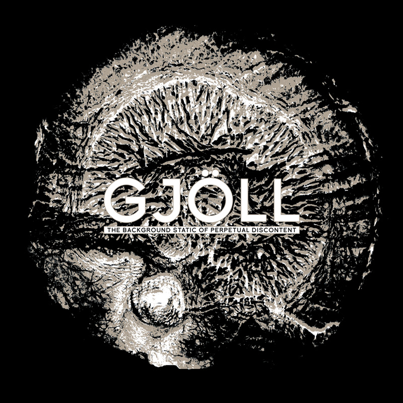 02/12/2015 : GJÖLL - The Background of Perpetual Discontent