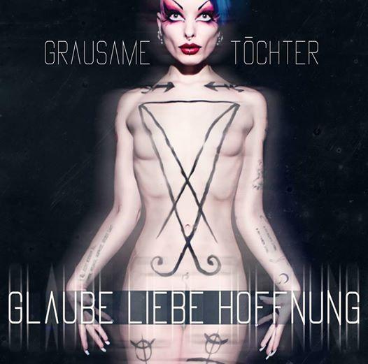 16/09/2014 : GRAUSAME TOCHTER - Glaube Liebe Hoffnung