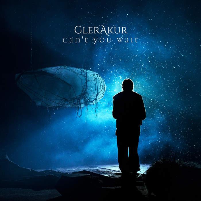 11/12/2016 : GLERAKUR - Can't You Wait