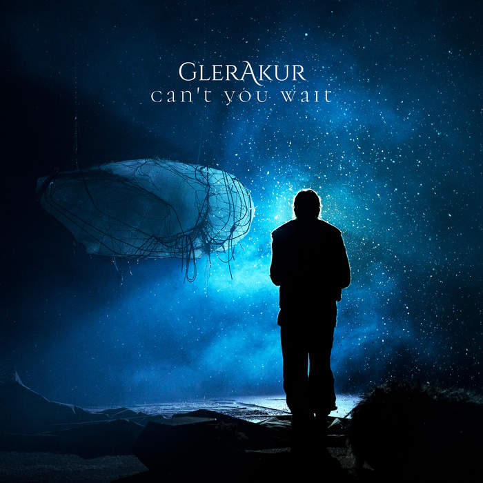 11/12/2016 : GLERAKUR - Can't You Wait