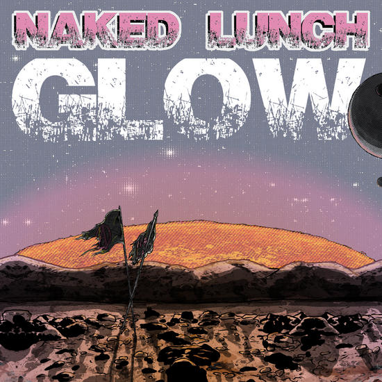 08/01/2014 : NAKED LUNCH - Glow (EP)