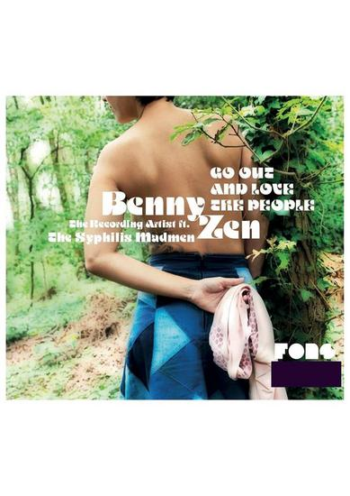 01/05/2014 : BENNY ZEN - Go Out And Love The People