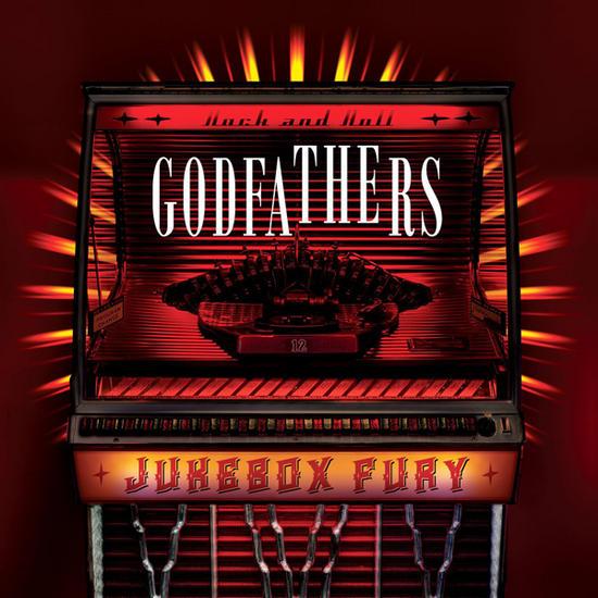 18/10/2013 : GODFATHERS, THE - Jukebox Fury