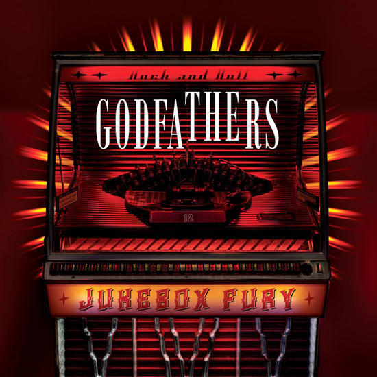 18/10/2013 : GODFATHERS, THE - Jukebox Fury