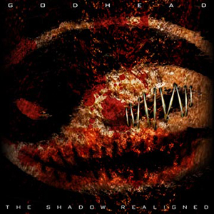 13/04/2014 : GODHEAD - The Shadow Realigned