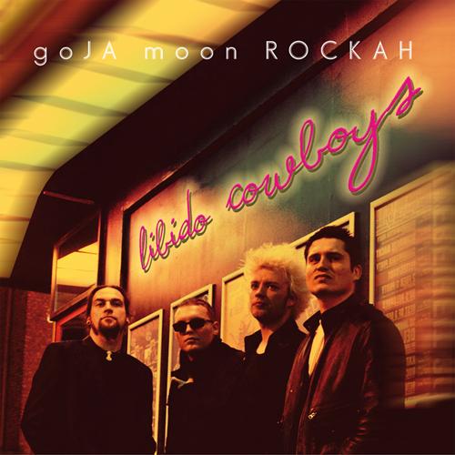 29/07/2011 : GOJA MOON ROCKAH - Libido Cowboys