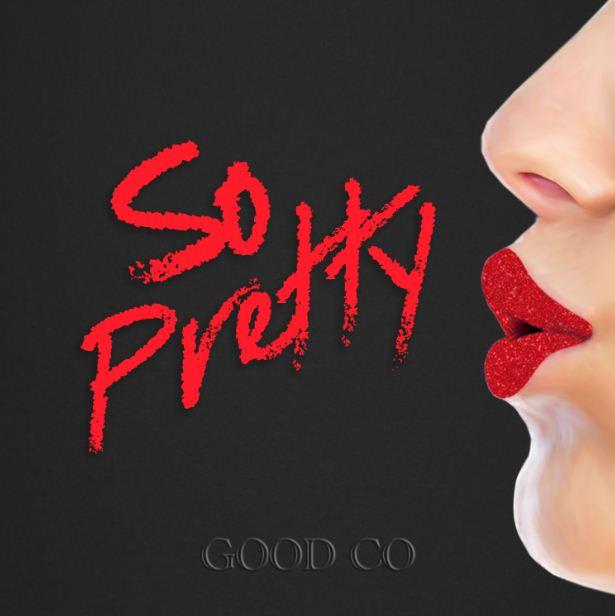 05/06/2020 : GOOD CO - So Pretty