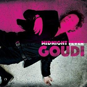 09/12/2016 : GOUDI - Midnight Fever