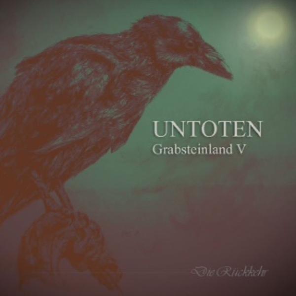06/01/2016 : UNTOTEN - Grabsteinland V: Die Rückkehr