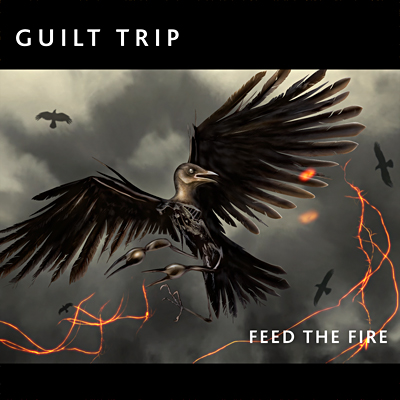 29/03/2012 : GUILT TRIP - Feed The Fire
