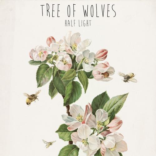 26/06/2014 : TREE OF WOLVES - Half Light