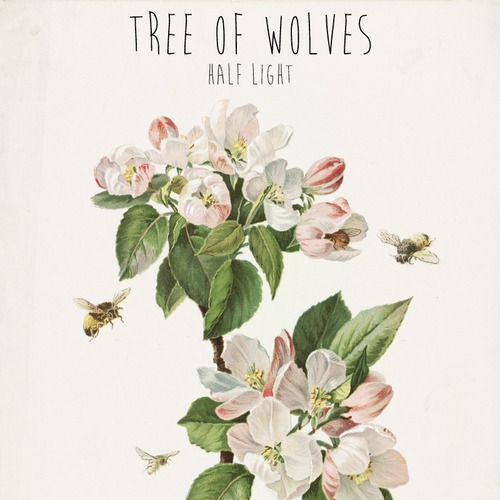 26/06/2014 : TREE OF WOLVES - Half Light