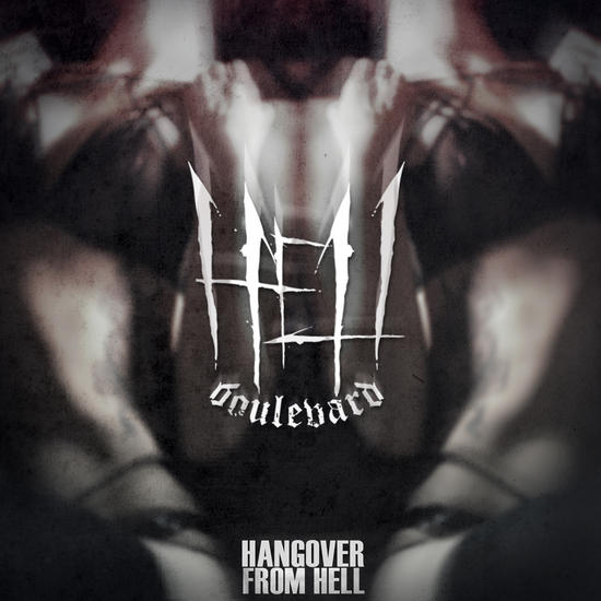 05/07/2014 : HELL BOULEVARD - Hangover from Hell