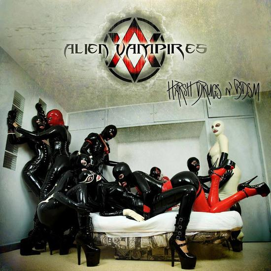 17/03/2014 : ALIEN VAMPIRES - Hard Drugs & BDSM EP