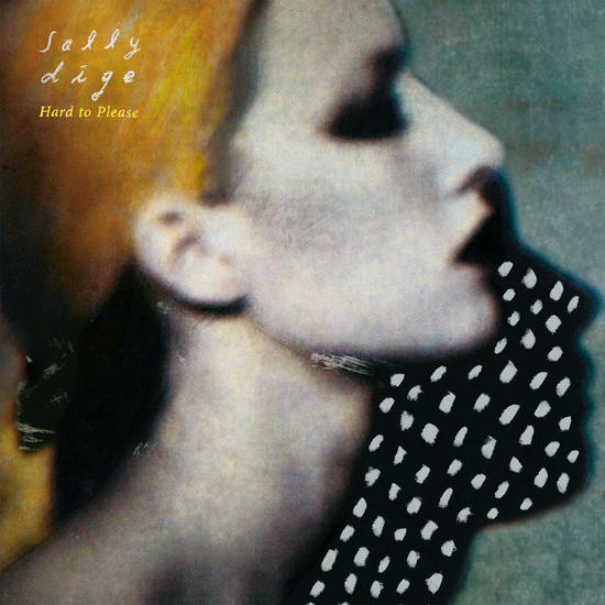 04/09/2015 : SALLY DIGE - Hard To Please