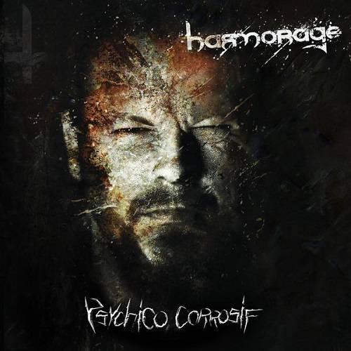 09/06/2015 : HARMORAGE - Psychico Corrosif