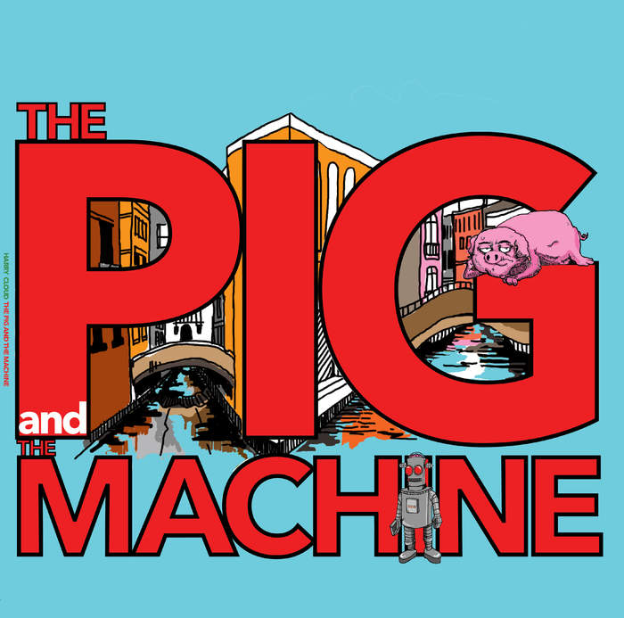 06/02/2020 : HARRY CLOUD - The Pig And The Machine