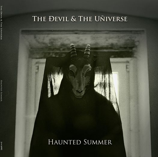 17/11/2014 : THE DEVIL AND THE UNIVERSE - Haunted Summer