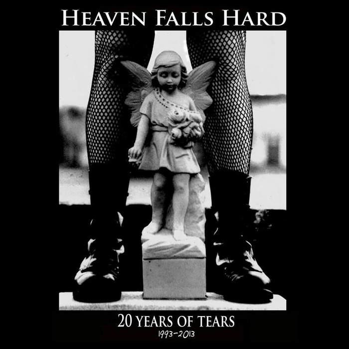 09/12/2016 : HEAVEN FALLS HARD - 20 Years of Tears 1993-2013