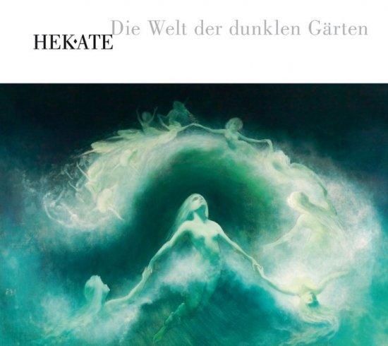 17/05/2011 : HEKATE - Die Welt der dunklen Gärten