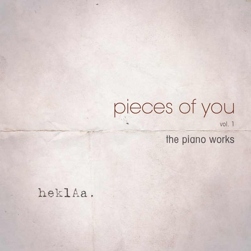 03/12/2015 : HEKLAA - Pieces of You (The Piano Works)