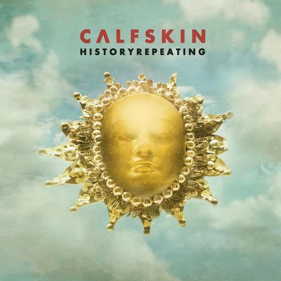18/12/2014 : CALFSKIN - Historyrepeating