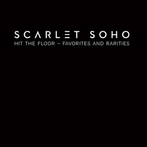 26/10/2013 : SCARLET SOHO - Hit the Floor - Favorites and rarities