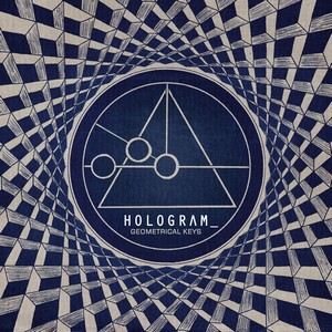 26/04/2014 : HOLOGRAM_ - Geometrical Keys