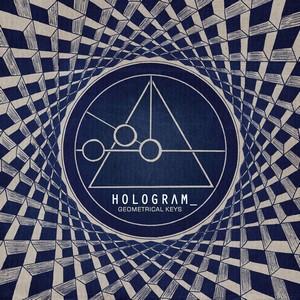 26/04/2014 : HOLOGRAM_ - Geometrical Keys