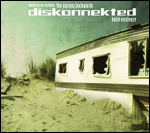 24/04/2012 : DISKONNEKTED - Hotel Existence