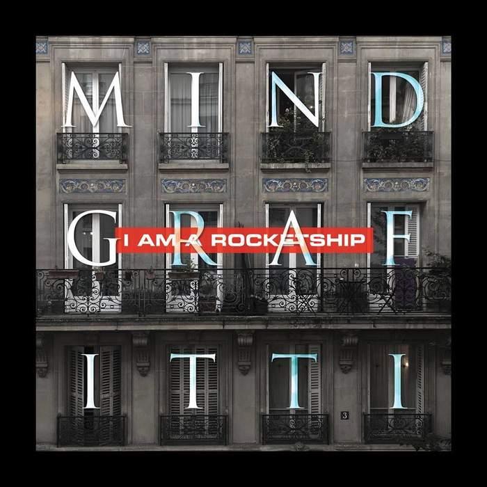 05/03/2019 : I AM A ROCKETSHIP - Mind Grafitti