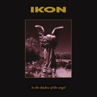 10/06/2011 : IKON - In the shadow of the angel