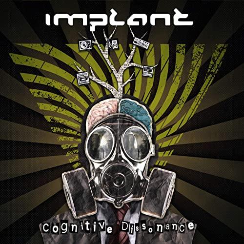 09/07/2021 : IMPLANT - Cognitive Dissonance
