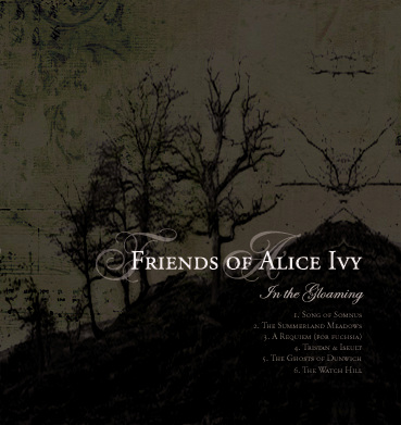 12/08/2011 : FRIENDS OF ALICE IVY - In The Gloaming