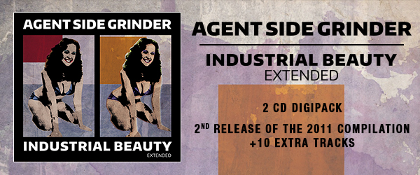 NEWS Industrial Beauty (extended), an Agent Side Grinder Compilation