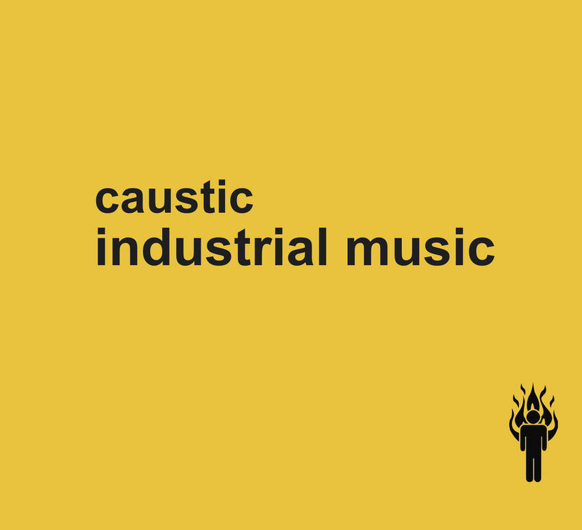 21/12/2015 : CAUSTIC - Industrial Music